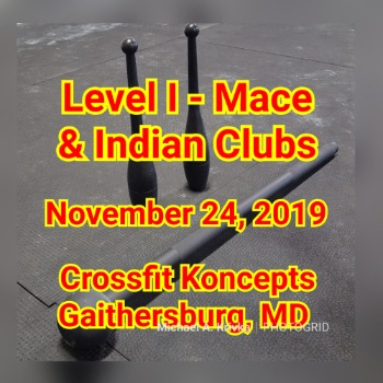 Level I Mace and Indian Clubs